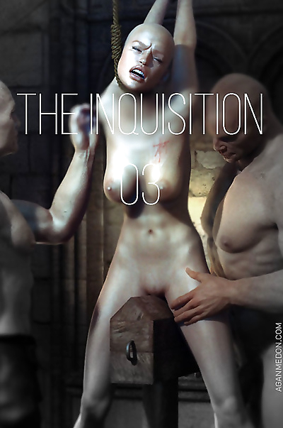 The inquisition part 3 -..